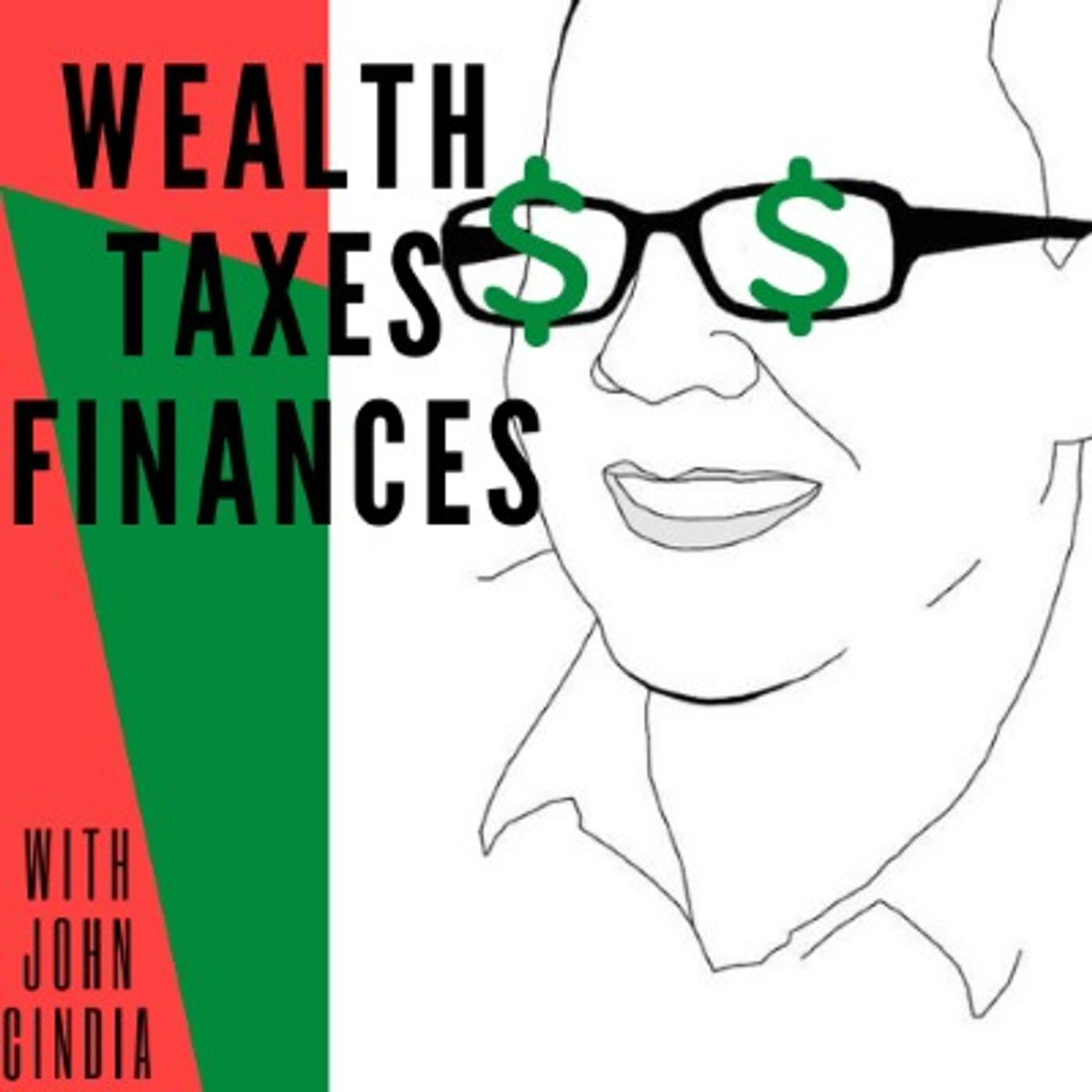 Wealth, Taxes, and Finances with John Cindia (podcast) - John Cindia |  Listen Notes