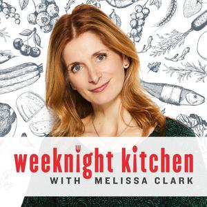 Die besten Kunst-Podcasts (2019): Weeknight Kitchen with Melissa Clark