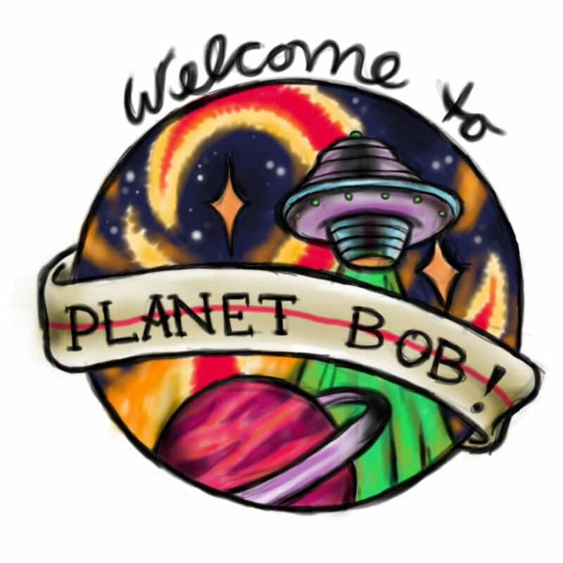 Welcome to Planet Bob (podcast) - Welcome to Planet Bob | Listen Notes