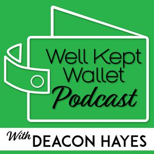 Best Personal Finance Podcasts (2019): Well Kept Wallet Podcast - Personal Finance Show that Helps You Achieve Your Financial Goals