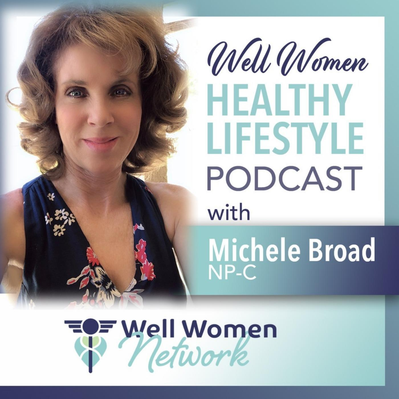 Well Women Healthy Lifestyle Podcast - Michele Broad
