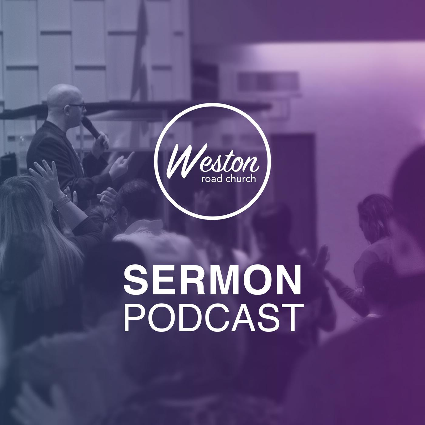 Weston Road Pentecostal Church: Sermon Podcast - westonroadchurch