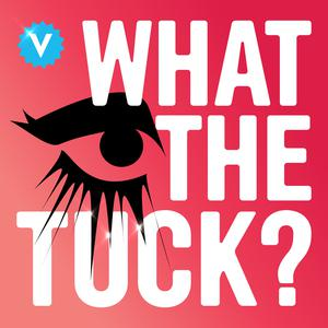 What the Tuck? A RuPaul's Drag Race Podcast