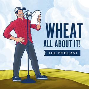 Best Government & Organizations Podcasts (2019): Wheat All About It