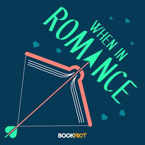 Best Books Podcasts (2019): When In Romance