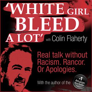 White Girl Bleed a Lot with Colin Flaherty