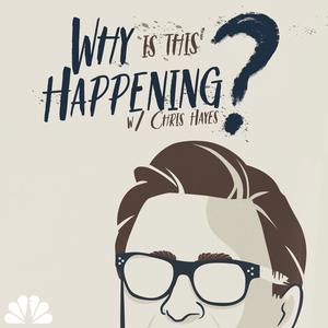 Best Politics Podcasts (2019): Why Is This Happening? with Chris Hayes
