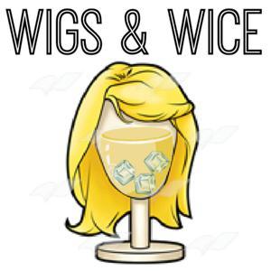 Wigs & Wice