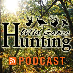 Wild Game Hunting Podcast