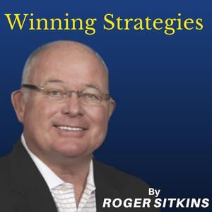 Winning Strategies from Roger Sitkins