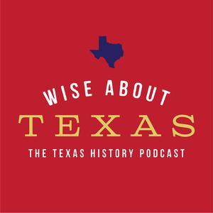 Best Places & Travel Podcasts (2019): WISE ABOUT TEXAS