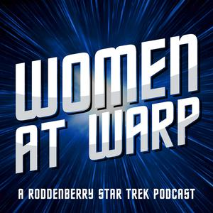 Best Star Trek Podcasts (2019): Women at Warp: A Roddenberry Star Trek Podcast