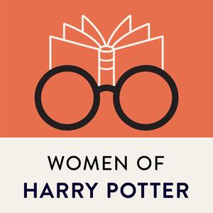 Best Literature Podcasts (2019): Women of Harry Potter
