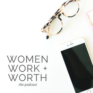 Women, Work and Worth