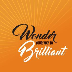 Wonder Your Way to Brilliant