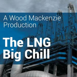Best Business News Podcasts (2019): WOOD MACKENZIE - The LNG Big Chill