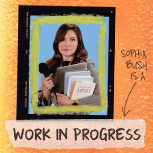 Best Society & Culture Podcasts (2019): Work in Progress with Sophia Bush