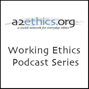 Working Ethics Podcast Series
