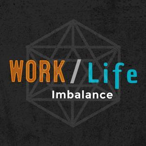 Work/Life Imbalance