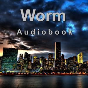 Best Literature Podcasts (2019): Worm Audiobook