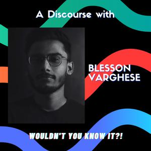 A discourse with Blesson Varghese | Bonus