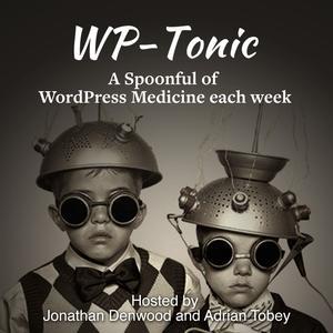 WP-Tonic Show A WordPress Podcast