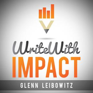 Write With Impact with Glenn Leibowitz
