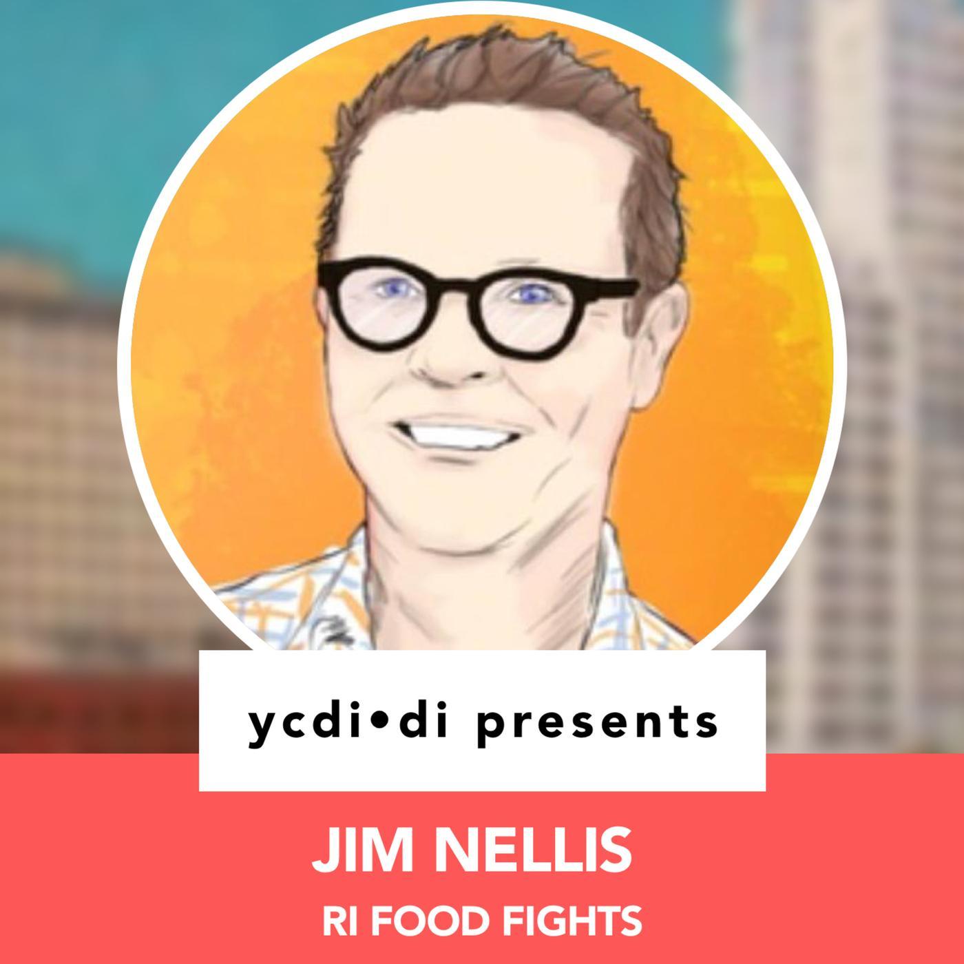 Ri Food Fights >> Jim Nellis Is Running Ri Food Fights Ycdi Di You Can Do It Do It