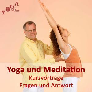 Yoga, Meditation und Spirituelles Leben - Tipps und Kurzvorträge