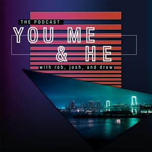 You Me and He: A Comedy Podcast