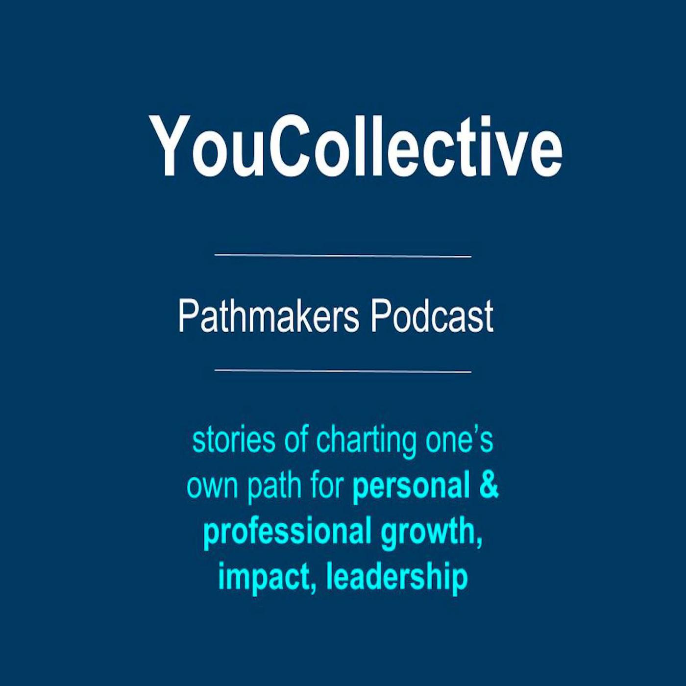 YouCollective Pathmakers Podcast - YouCollective Pathmakers Podcast