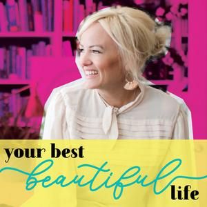 Best Religion & Spirituality Podcasts (2019): Your Best Beautiful Life
