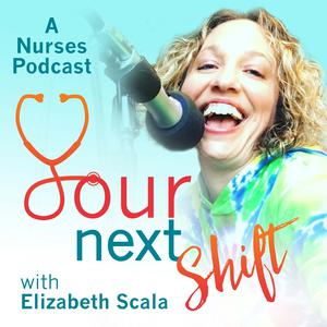 Your Next Shift: A Nursing Career Podcast